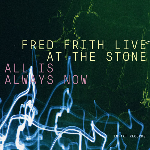 Fred Frith - All Is Always Now