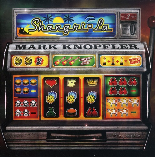 Mark Knopfler - Shangri-La [Import]