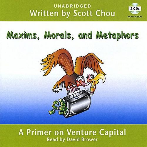 Maxims Morals & Metaphors: A Primer on Venture Cap