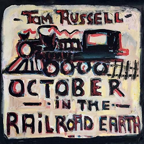 Tom Russell - October In The Railroad Earth [Import]