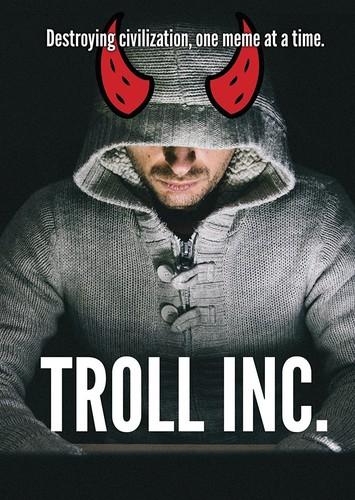 - Troll Inc.