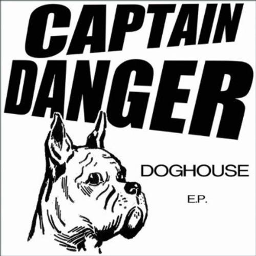 Captain Danger : Doghouse EP