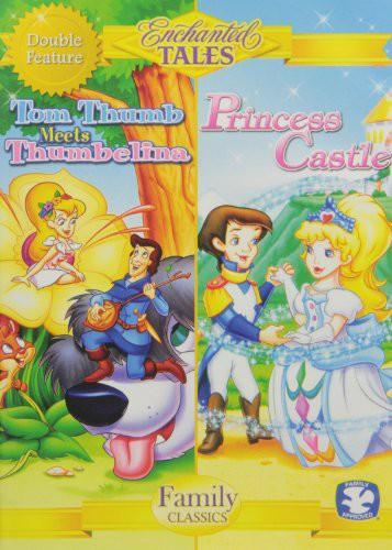 Enchanted Tales: Tom Thumb Meets Thumbelina And Princess Castle