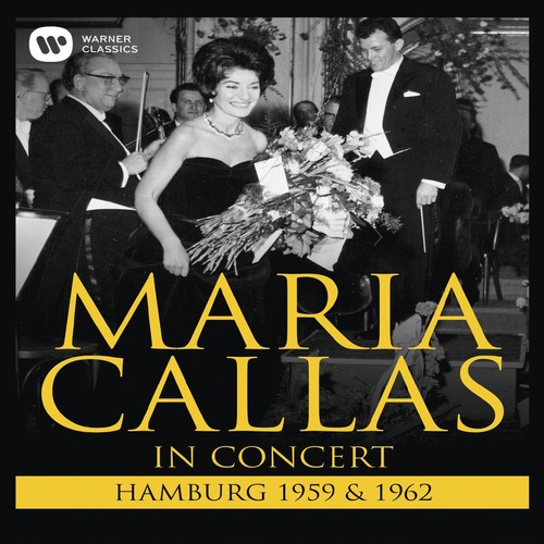 Maria Callas: In Concert Hamburg 1959 & 1962