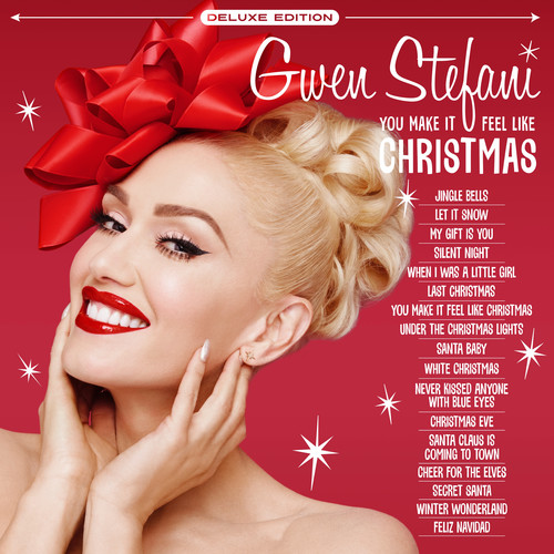 Gwen Stefani - You Make It Feel Like Christmas: Deluxe Edition