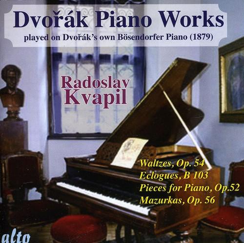 Radoslav Kvapil - Dvorak / Piano Works Played on Dvorak's Own II