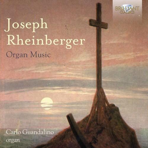 Joseph Rheinberger: Organ Music