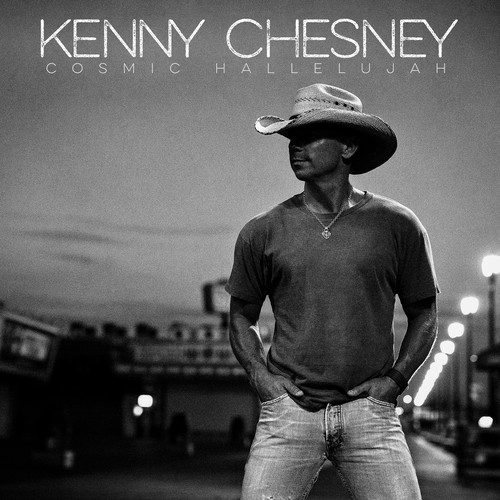 Kenny Chesney - Cosmic Hallelujah