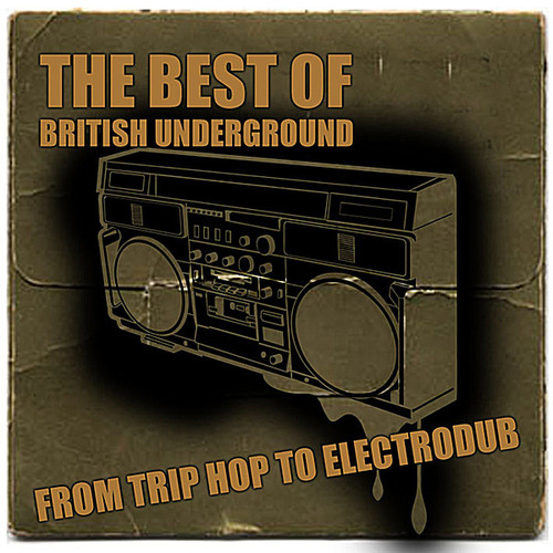Best of British Underground: From Trip Hop to Elec