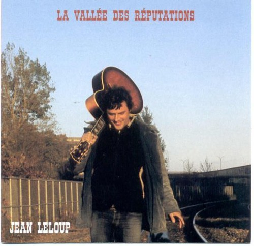 Jean Leloup - La Vallee Des Reputations