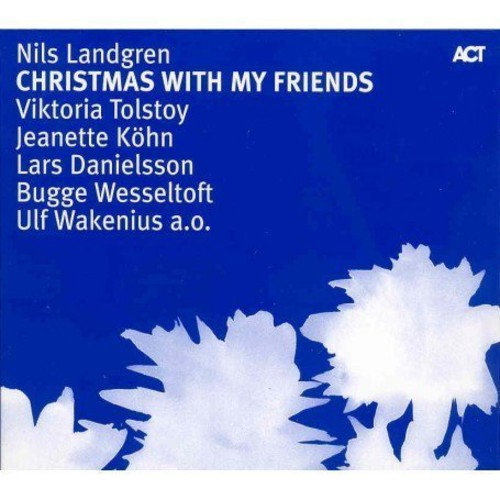 Nils Landgren - Christmas With My Friends [Import]