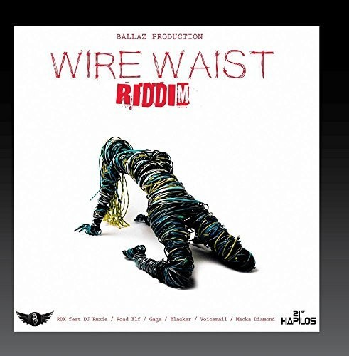 Wire Waist Riddim