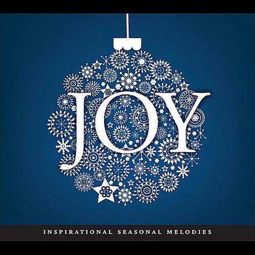 Joy: Inspirational Seasonal Melodies