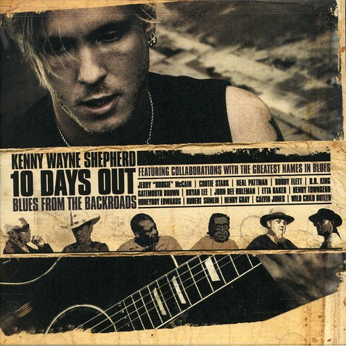 Kenny Wayne Shepherd - 10 Days Out Blues From The Backroads