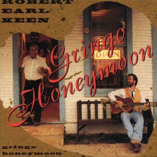 Robert Earl Keen - Gringo Honeymoon