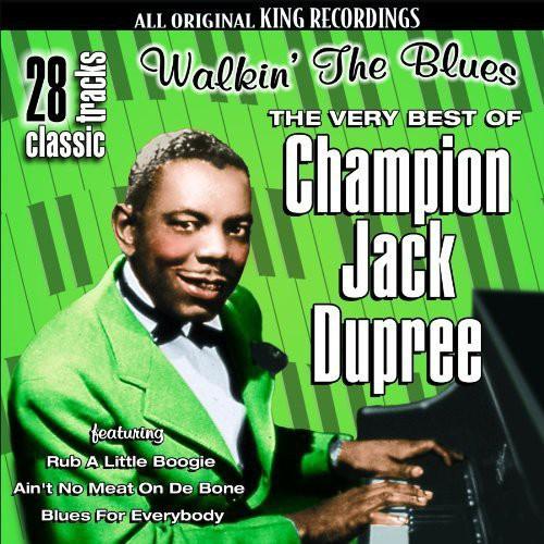 Very Best of Champion Jack Dupree: Walkin the Blue