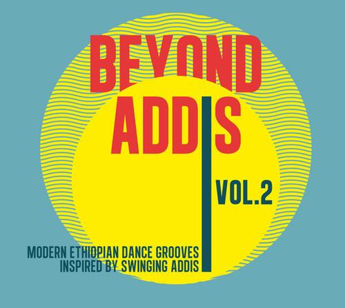 Beyond Addis 2: Modern Ethiopian Dance /  Various