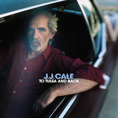 J.J. Cale - To Tulsa & Back