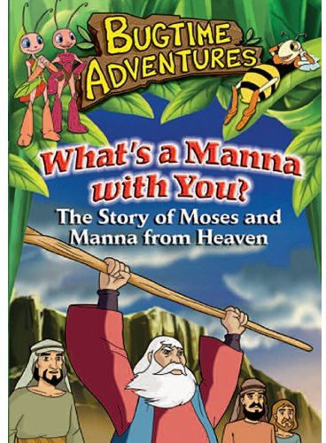 Bugtime Adventures: What's the Manna w