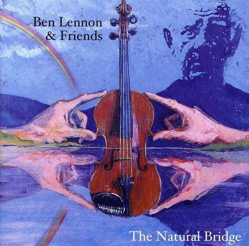 Ben Lennon & Friends: The Natural Bridge /  Various