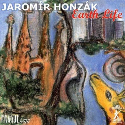 Jaromir Honzak: Earth Life