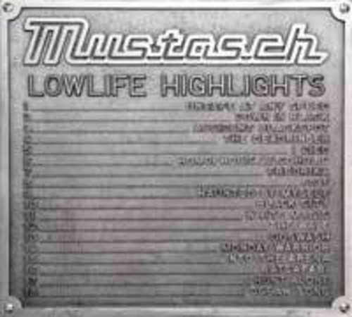 Mustasch - Lowlife Highlights-Best Of [Import]
