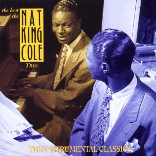 Nat King Cole Trio - Best Of-Instrumental Classics