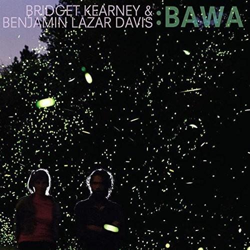 Bridget Kearney & Benjamin Lazar Davis - Bawa