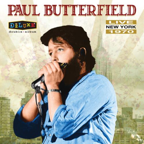 Paul Butterfield - Live In New York 1970