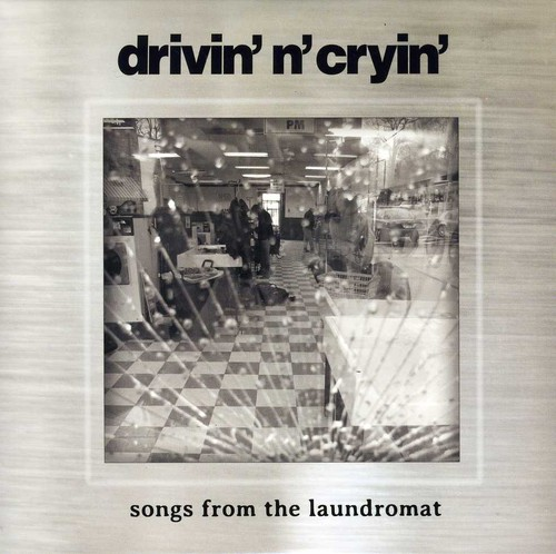Drivin N Cryin - Songs From The Laundromat