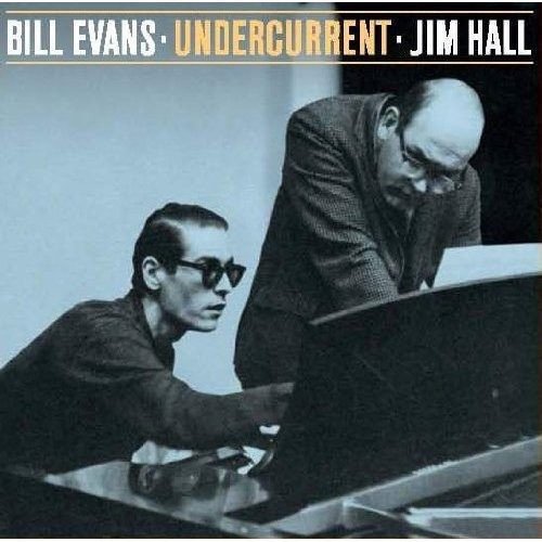 Bill Evans & Hall,Jim - Undercurrent [Import]