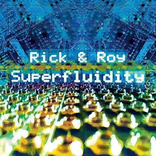 RICK & ROY /  SUPERFLUIDITY