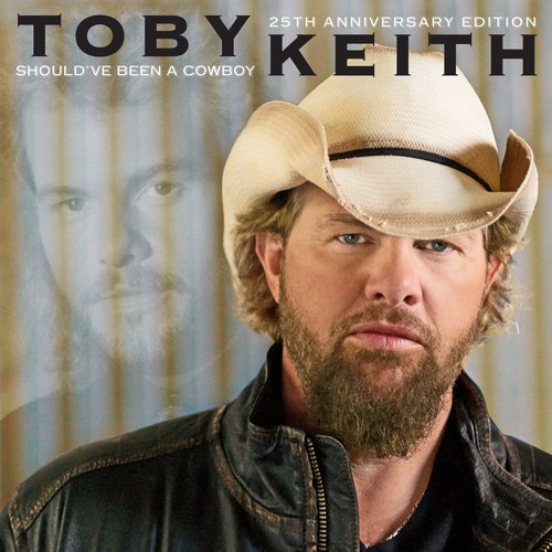Toby Keith - Should've Been A Cowboy: 25th Anniversary Edition