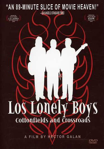 Los Lonely Boys: Cottonfields and Crossroads