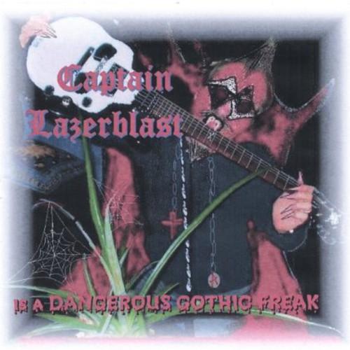 Captain Lazerblast : Dangerous Gothic Freak