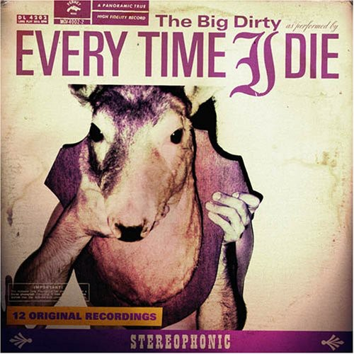 Every Time I Die - Big Dirty