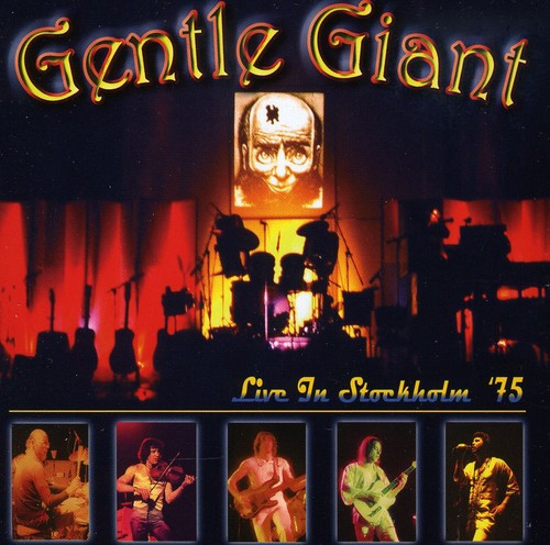 Gentle Giant - Live In Stockholm 1975 [Import]