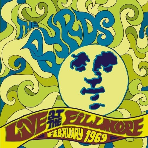 Byrds - Live At The Fillmore 1969