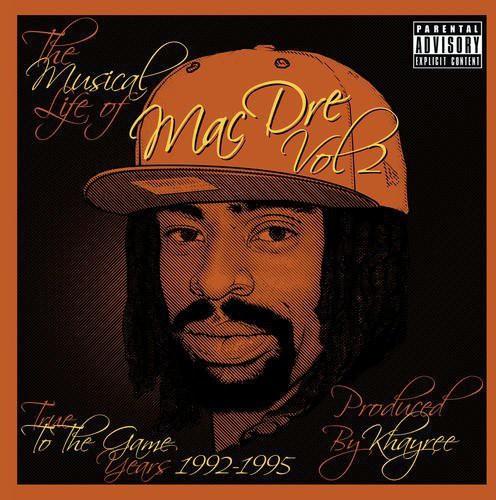 Mac Dre - Musical Life Of Mac Dre, Vol. 2: True To The Game Years 1992-1995
