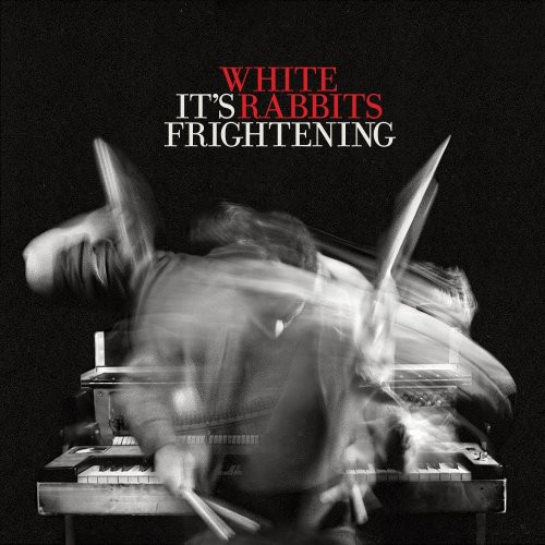 White Rabbits - It's Frightening