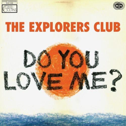 The Explorers Club - Do You Love Me? [Vinyl Single]