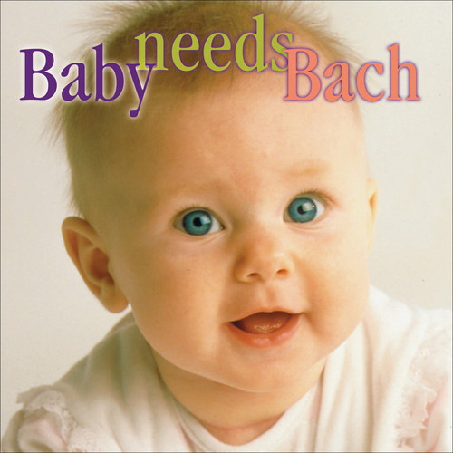 Baby Needs Bach /  Various