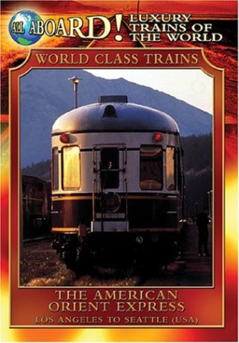 All Aboard!: Luxury Trains of the World: The American Orient Express