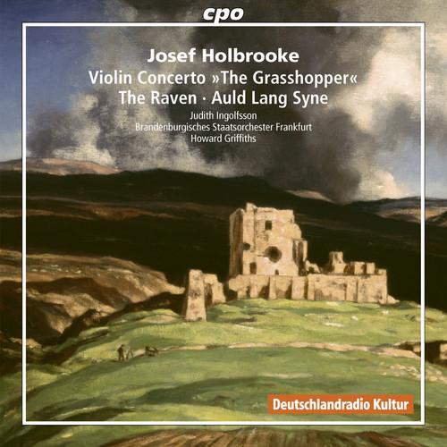 Josef Holbrooke: Violin Concerto /  The Raven /  Auld Lang Syne