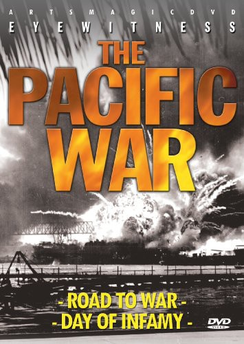 Eyewitness: The Pacific War - Road to War /  Day Infamy