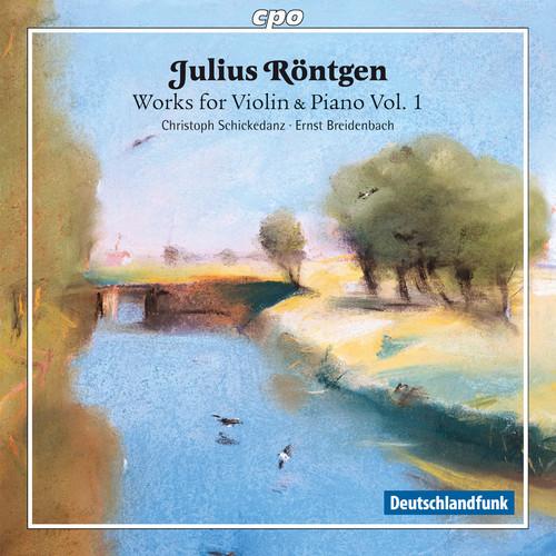 Julius Rontgen: Works for Violin & Piano 1