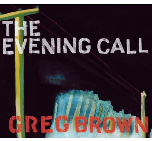 Greg Brown - Evening Call