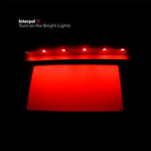 Interpol - Turn on the Bright Light