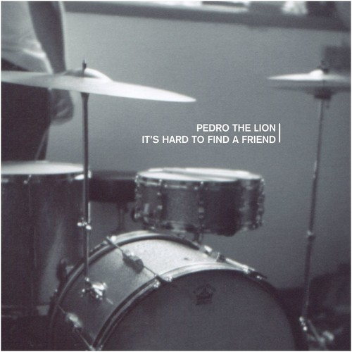 Pedro The Lion - It's Hard To Find A Friend [Remastered LP]