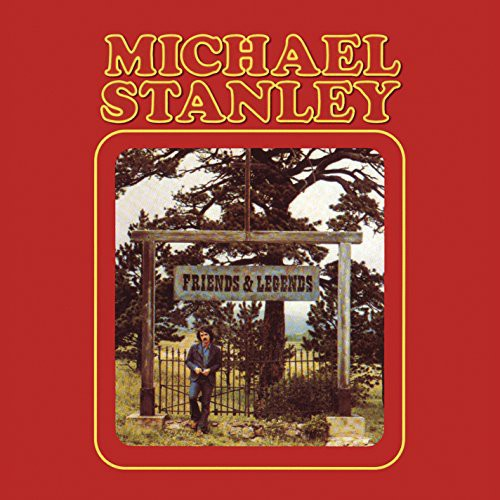 Michael Stanley - Freinds & Legends [Remastered]
